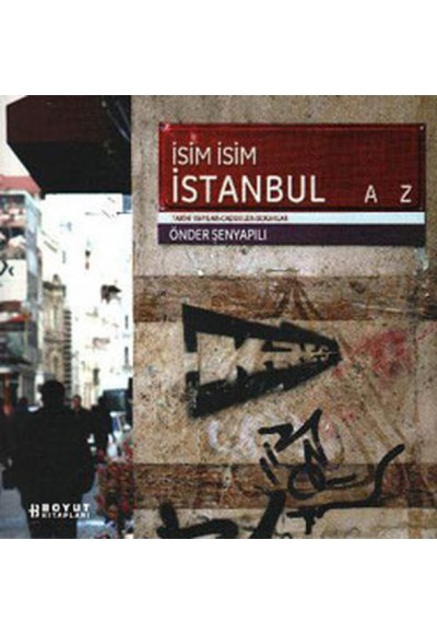 İsim İsim İstanbul Tarihi Yapılar Caddeler Sokaklar