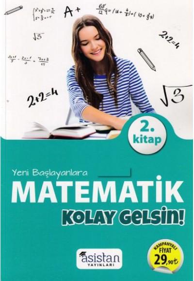 Asistan Yeni Başlayanlara Matematik Kolay Gelsin 2.Kitap (Yeni)