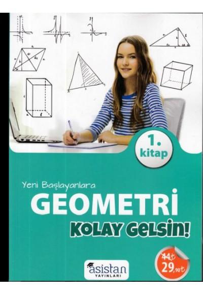 Asistan Yeni Başlayanlara Geometri Kolay Gelsin 1. Kitap