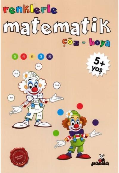 Renklerle Matematik 5+Yaş - Çöz Boya