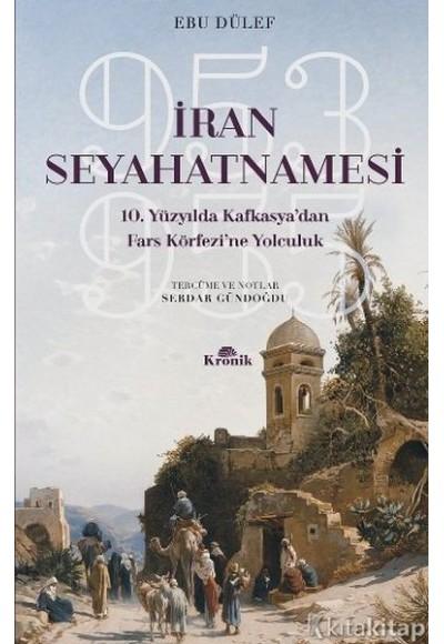İran Seyahatnamesi 10. Yüzyılda Kafkasya'dan Fars Körfezi'ne Yolculuk 953 955