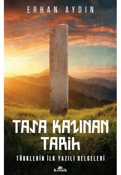 Taşa Kazınan Tarih Türklerin İlk Yazılı Belgeleri