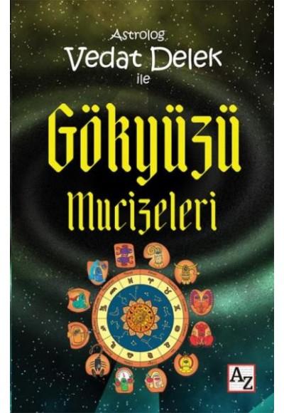 Astrolog Vedat Delek ile Gökyüzü Mucizeleri