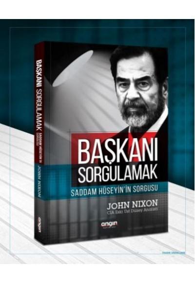 Başkanı Sorgulamak Saddam Hüseyin'in Sorgusu