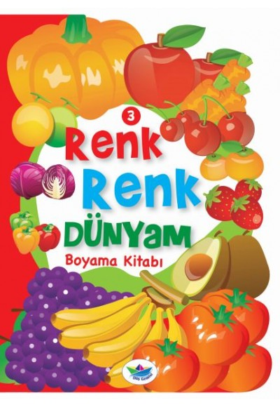 Renk Renk Dünyam Boyama Kitabı 3 Meyveler ve Sebzeler