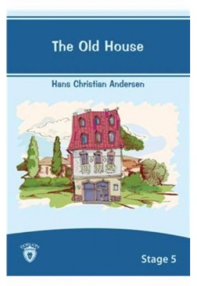 The Old House Stage 5 Hans Christian Andersen
