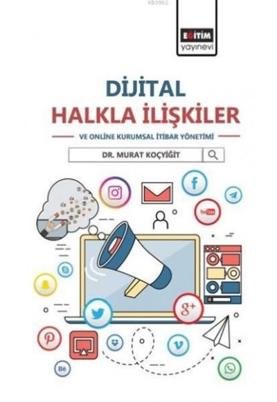 Dijital Halkla İlişkiler ve Online Kurumsal İtibar Yönetimi