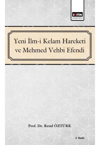 Yeni İlm i Kelam ve Mehmed Vehbi Efendi