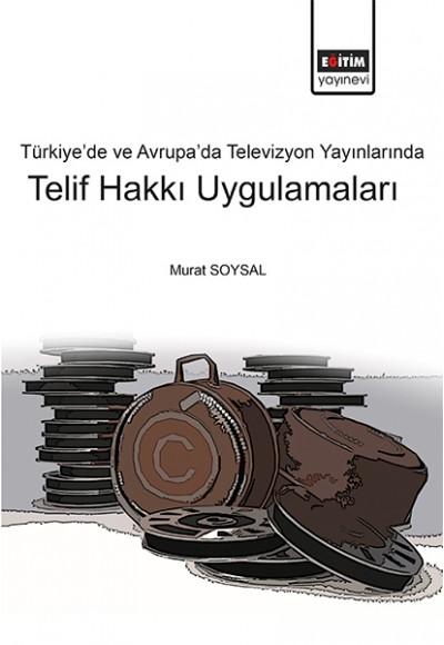 Türkiyede ve Avrupada Televizyon Yayınlarında Telif Hakkı Uygulamaları