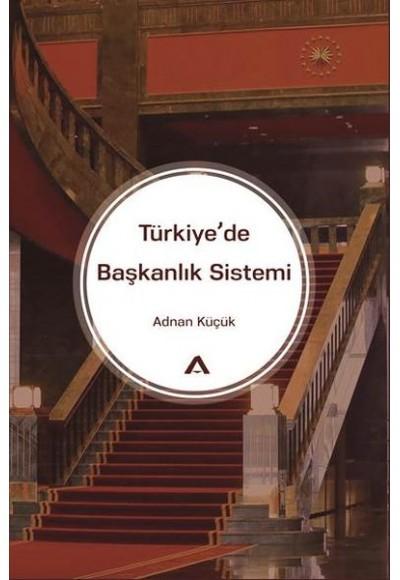 Türkiyede Başkanlık Sistemi
