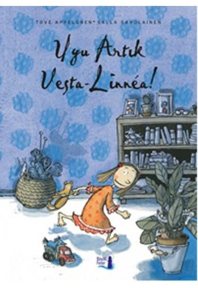Uyu Artık Vesta-Linnea!