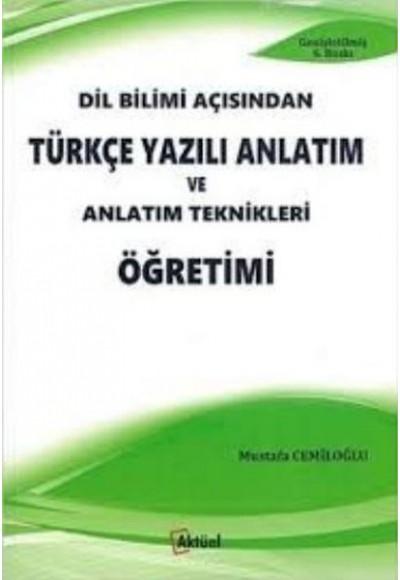 Dil Bilimi Açısından Türkçe Yazılı Anlatım ve Anlatım Teknikleri Öğretimi