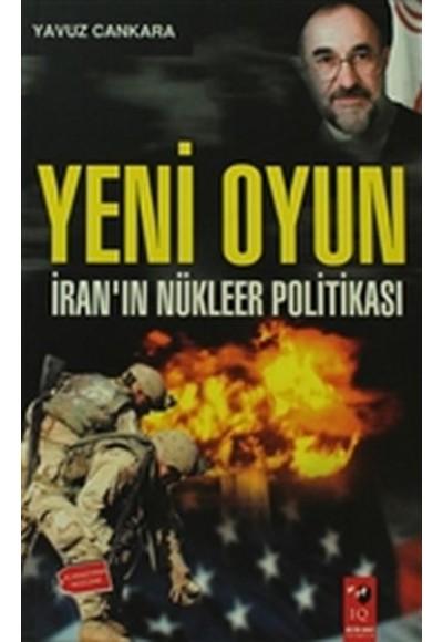 Yeni Oyun İranın Nükleer Politikası