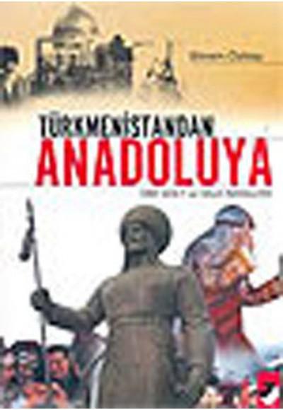 Türkmenistandan Anadoluya