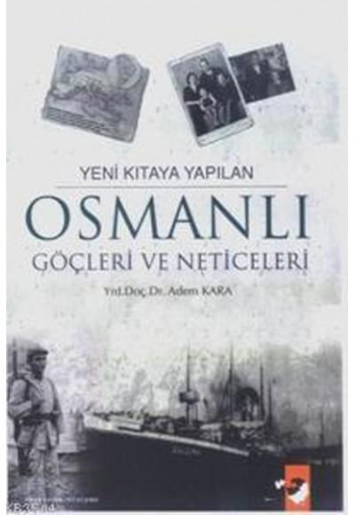 Yeni Kıtaya Yapılan Osmanlı Göçleri ve Neticeleri