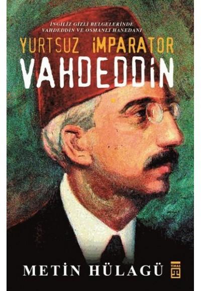 Yurtsuz İmparator Vahdeddin