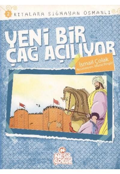 Yeni Bir Çağ Açılıyor Kıtalara Sığmayan Osmanlı 2
