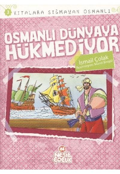 Osmanlı Dünyaya Hükmediyor Kıtalara Sığmayan Osmanlı 3