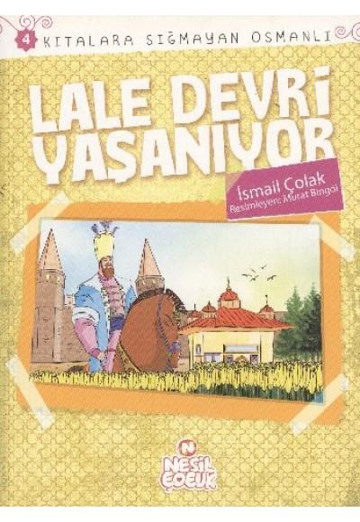 Lale Devri Yaşanıyor Kıtalara Sığmayan Osmanlı 4