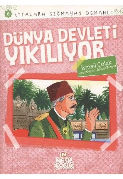 Dünya Devleti Yıkılıyor Kıtalara Sığmayan Osmanlı 6