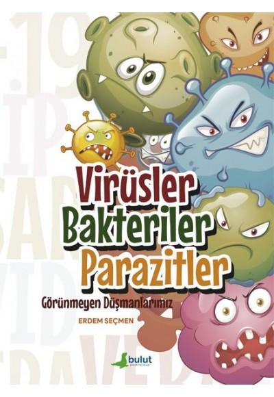 Virüsler Bakteriler Parazitler - Görünmeyen Düşmanlarımız