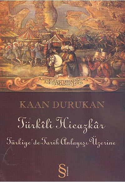Türkili Hicazkar Türkiye'de Tarih Anlayışı Üzerine
