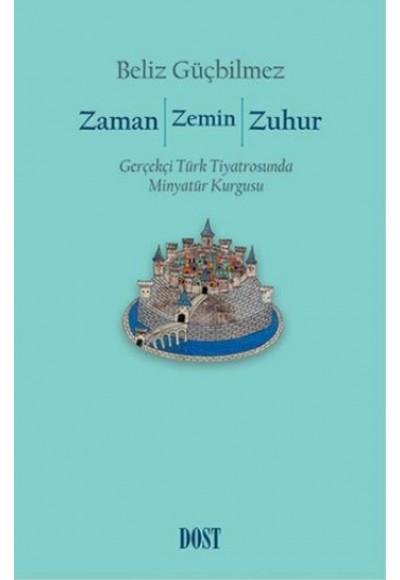 Zaman Zemin Zuhur Gerçekçi Türk Tiyatrosunda Minyatür Kurgusu