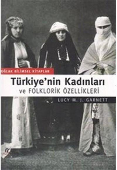 Türkiye'nin Kadınları ve Folklorik Özellikleri