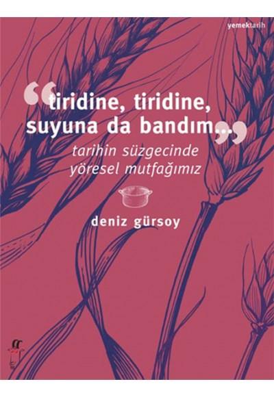 Tiridine, Tiridine, Suyuna da Bandım...