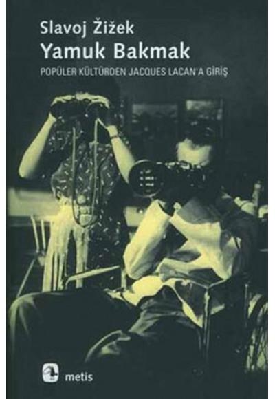 Yamuk Bakmak Popüler Kültürden Jacques Lacan'a Giriş
