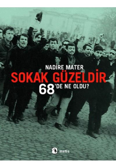 Sokak Güzeldir 68'de Ne Oldu