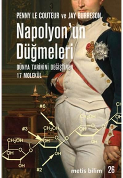 Napolyon'un Düğmeleri  Dünya Tarihini Değiştiren 17 Molekül