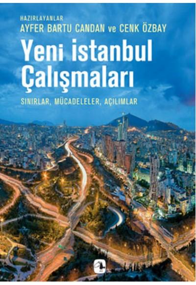 Yeni İstanbul Çalışmaları Sınırlar, Mücadeleler, Açılımlar