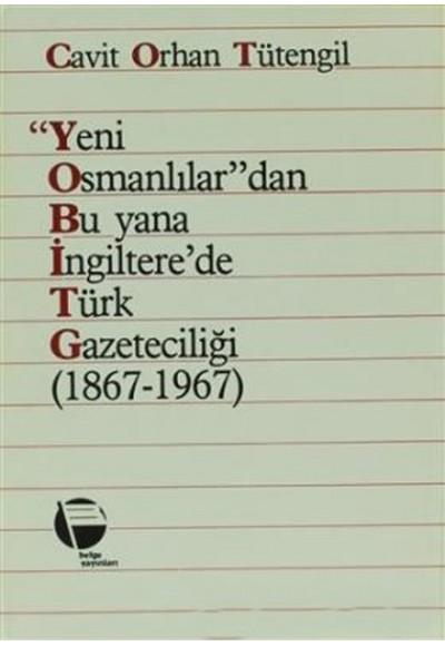 Yeni Osmanlılar'dan Bu Yana İngiltere'de Türk Gazeteciliği 1867 1967