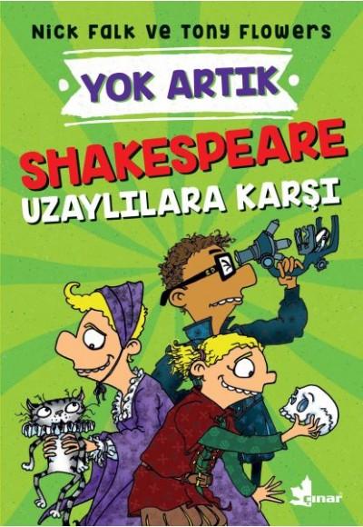 Yok Artık Shakespeare Uzaylılara Karşı