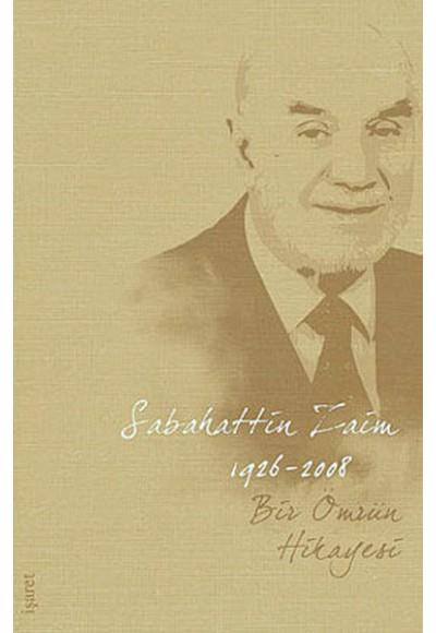 Bir Ömür Hikayeleri Sabahattin Zaim 1926-2007