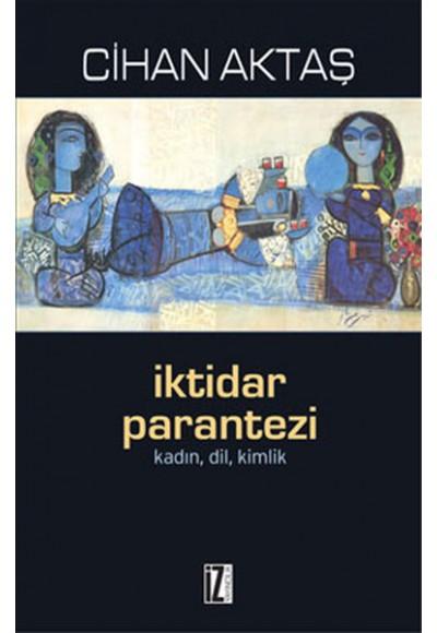 İktidar Parantezi Kadın, Dil, Kimlik