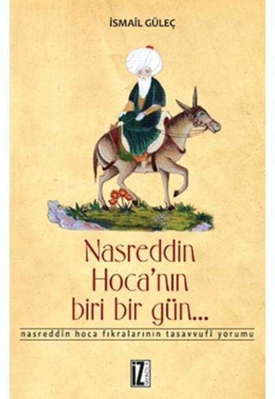 Nasreddin Hoca'nın Biri Bir Gün... Nasreddin Hoca Fıkralarının Tasavvufi Yorumu