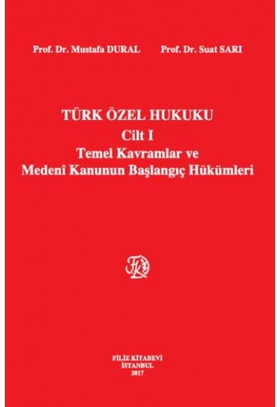 Türk Özel Hukuku Cilt 1 Temel Kavramlar ve Medeni Kanunun Başlangıç Hükümleri Ciltli
