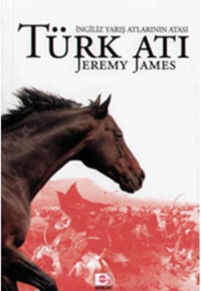 Türk Atı İngiliz Yarış Atlarının Atası