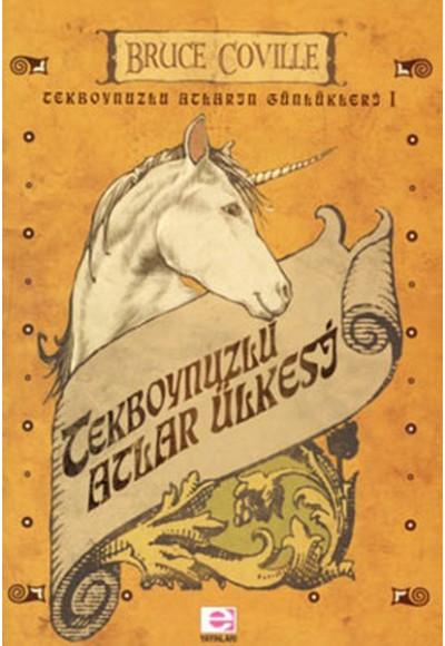 Tekboynuzlu Atlar Ülkesi Tekboynuzlu Atların Günlükleri 1