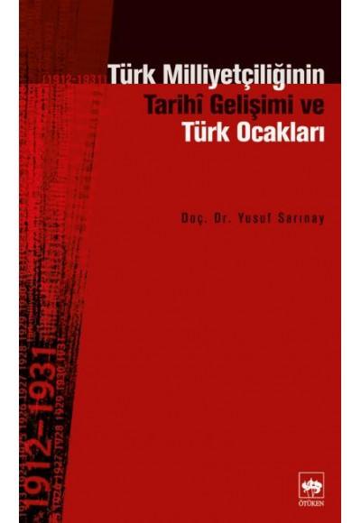 Türk Milliyetçiliğinin Tarihi Gelişimi ve Türk Ocakları 1912 1931