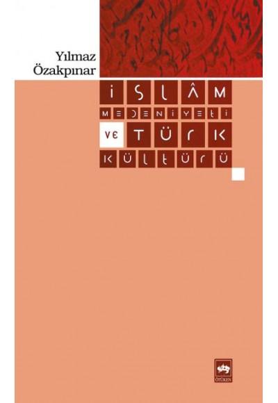İslam Medeniyeti ve Türk Kültürü