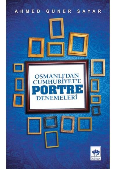 Osmanlıdan Cumhuriyete Portre Denemeleri