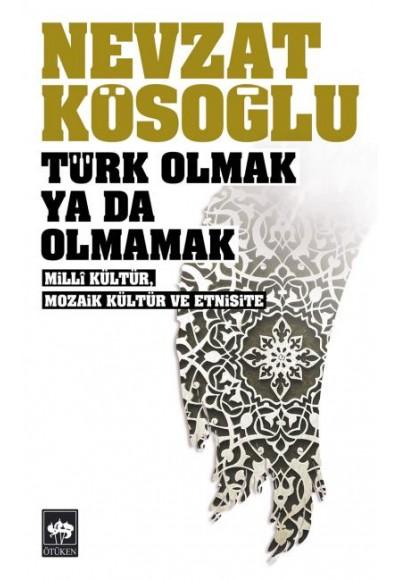 Türk Olmak Ya Da Olmamak