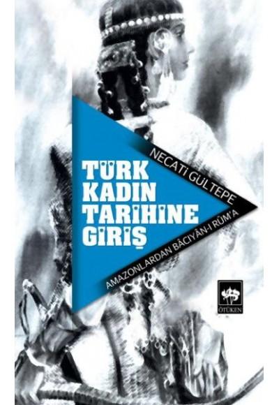 Türk Kadın Tarihine Giriş