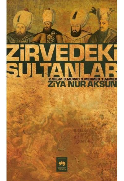 Zirvedeki Sultanlar 2.Selim 3.Murad 3.Mehmed 1.Ahmed