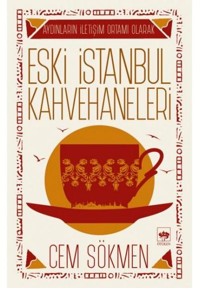 Eski İstanbul Kahvehaneleri