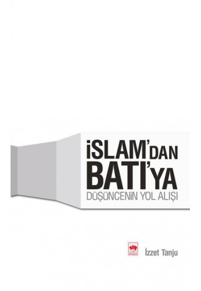İslamdan Batıya Düşüncenin Yolu