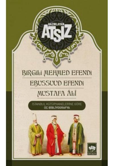Birgili Mehmet Efendi Ebussuud Efendi Gelibolulu Ali